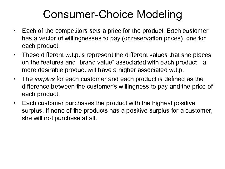 Consumer-Choice Modeling • Each of the competitors sets a price for the product. Each