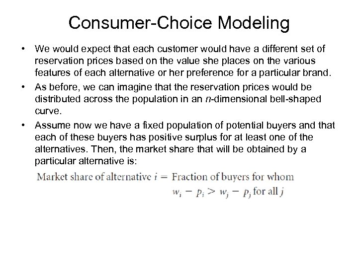 Consumer-Choice Modeling • We would expect that each customer would have a different set