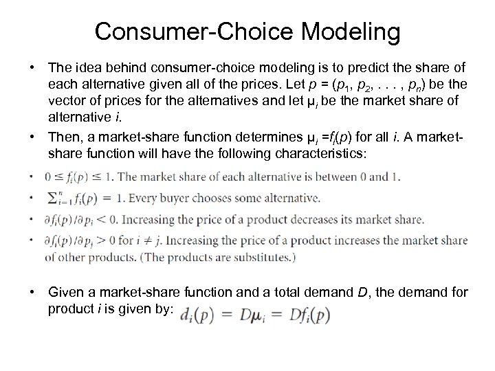 Consumer-Choice Modeling • The idea behind consumer-choice modeling is to predict the share of