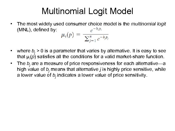 Multinomial Logit Model • The most widely used consumer choice model is the multinomial