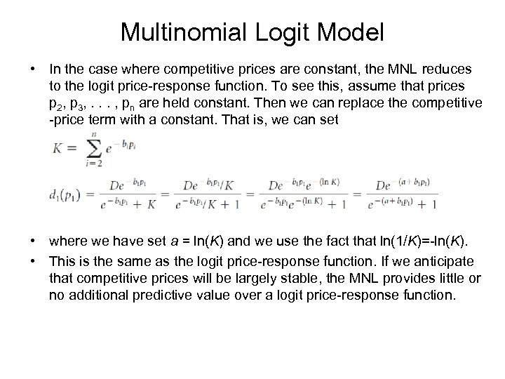 Multinomial Logit Model • In the case where competitive prices are constant, the MNL