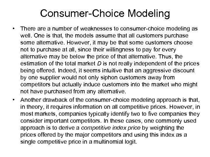 Consumer-Choice Modeling • There a number of weaknesses to consumer-choice modeling as well. One