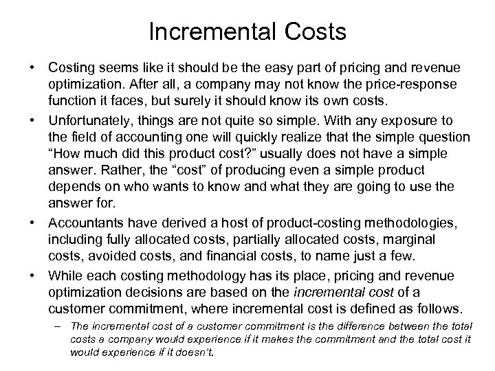 Incremental Costs • Costing seems like it should be the easy part of pricing