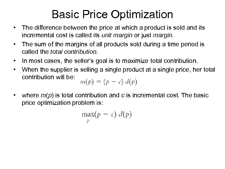 Basic Price Optimization • The difference between the price at which a product is