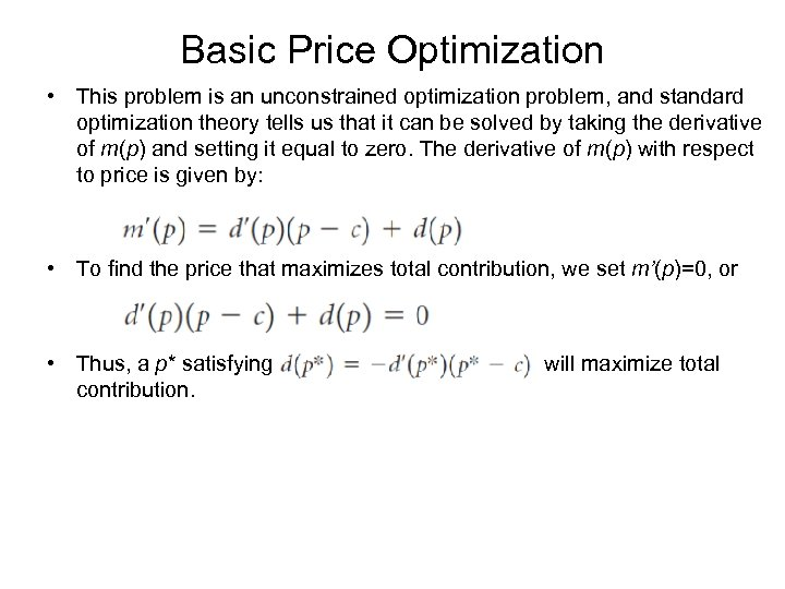 Basic Price Optimization • This problem is an unconstrained optimization problem, and standard optimization