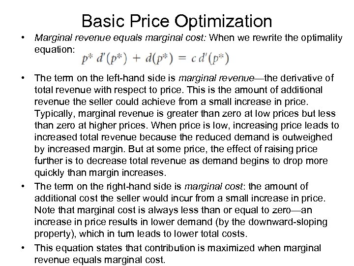 Basic Price Optimization • Marginal revenue equals marginal cost: When we rewrite the optimality