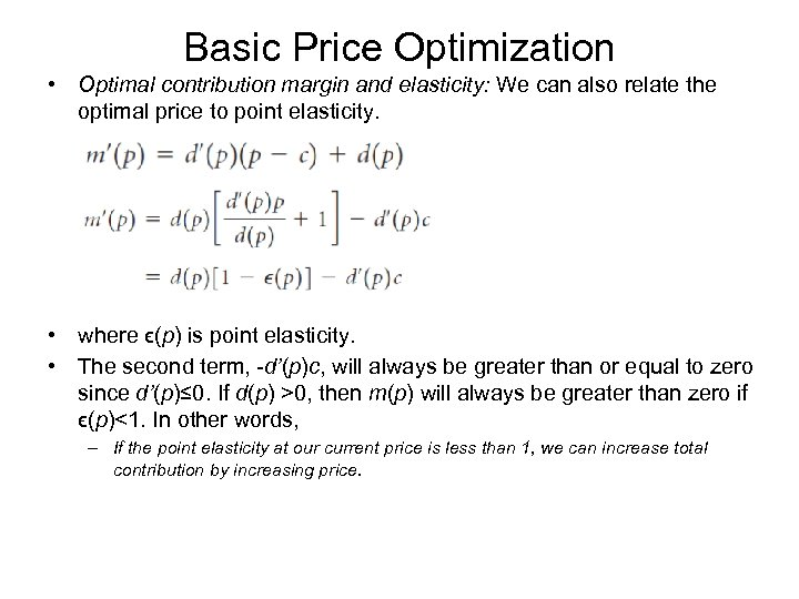 Basic Price Optimization • Optimal contribution margin and elasticity: We can also relate the