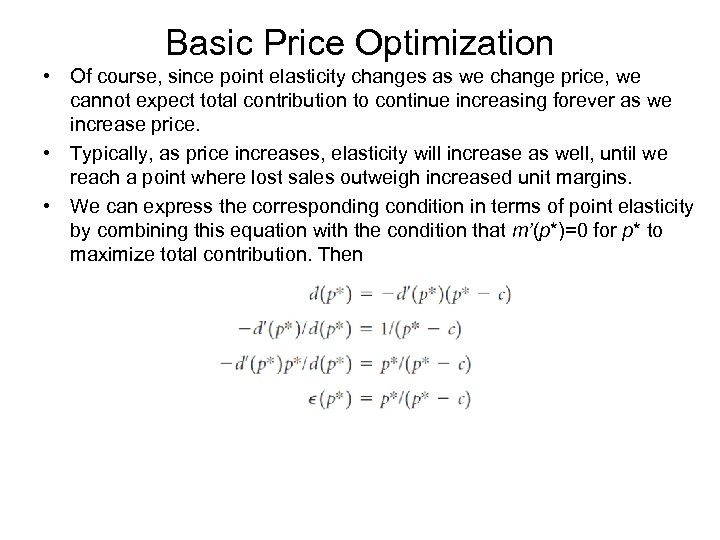 Basic Price Optimization • Of course, since point elasticity changes as we change price,