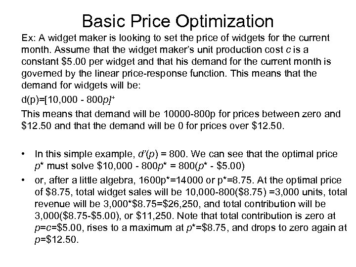 Basic Price Optimization Ex: A widget maker is looking to set the price of