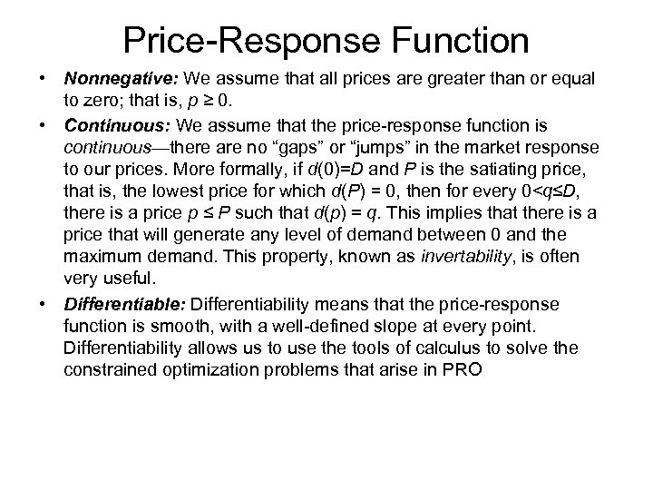 Price-Response Function • Nonnegative: We assume that all prices are greater than or equal