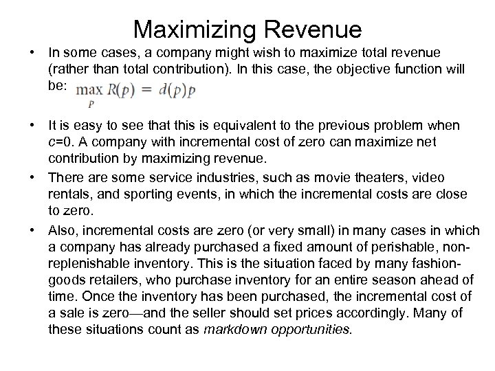 Maximizing Revenue • In some cases, a company might wish to maximize total revenue