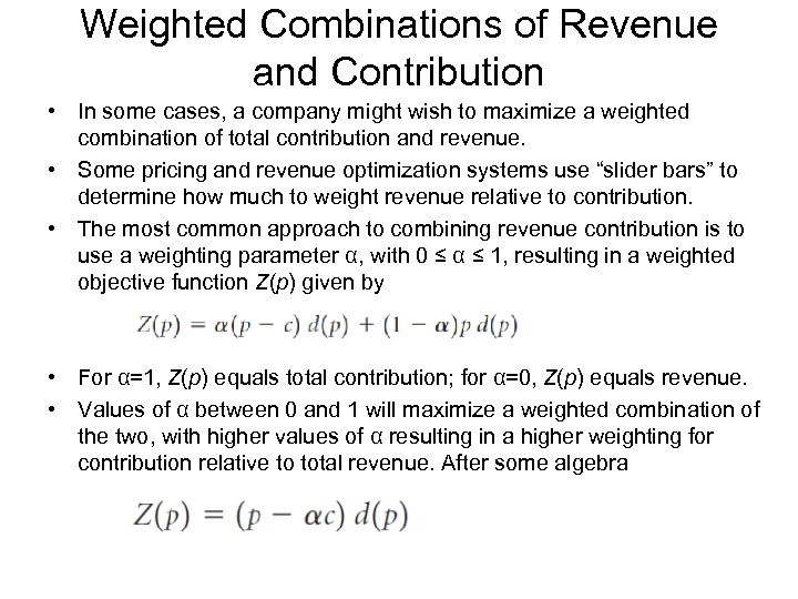Weighted Combinations of Revenue and Contribution • In some cases, a company might wish