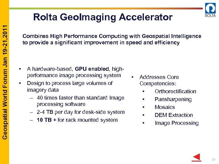 Geospatial World Forum Jan 19 -21, 2011 Rolta Geo. Imaging Accelerator Combines High Performance