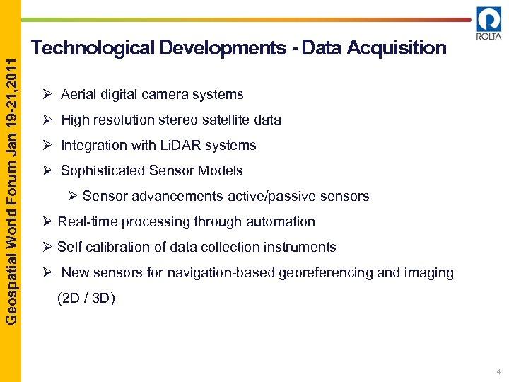 Geospatial World Forum Jan 19 -21, 2011 Technological Developments - Data Acquisition Ø Aerial
