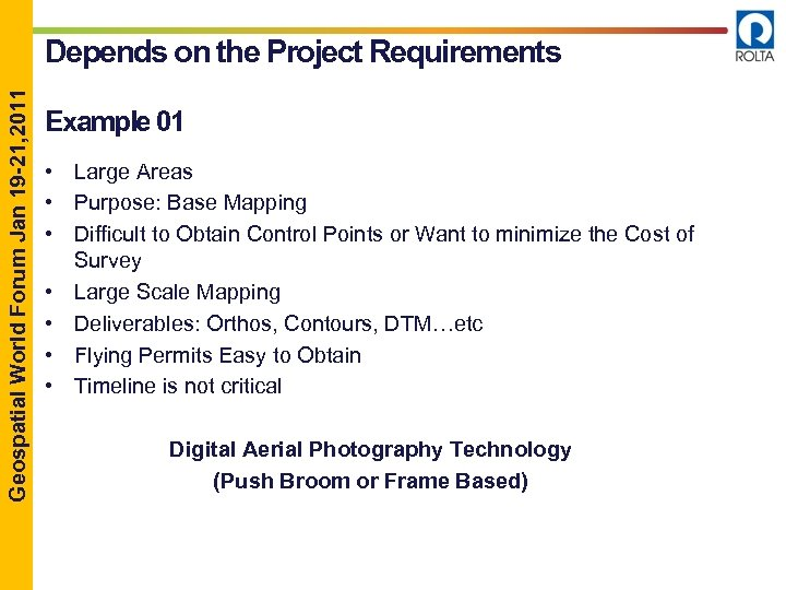 Geospatial World Forum Jan 19 -21, 2011 Depends on the Project Requirements Example 01