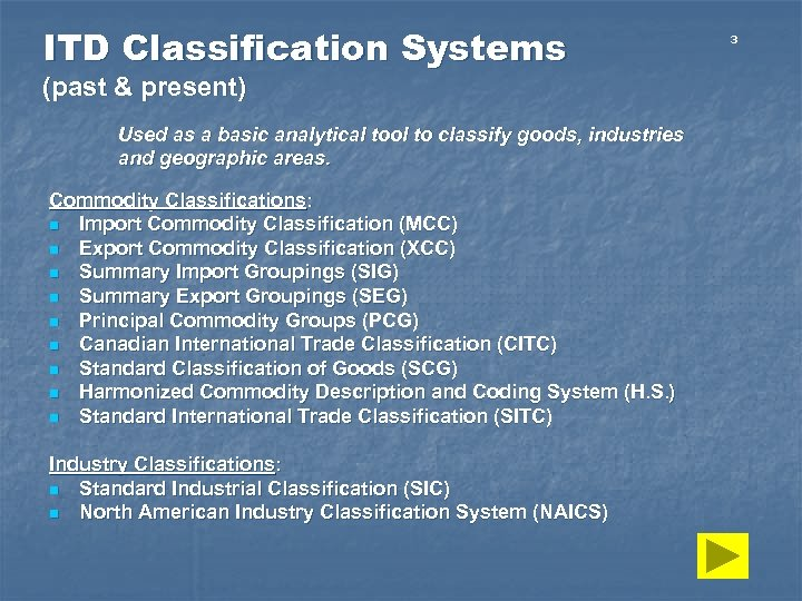 ITD Classification Systems (past & present) Used as a basic analytical tool to classify