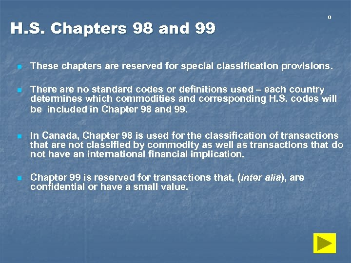 H. S. Chapters 98 and 99 0 n These chapters are reserved for special