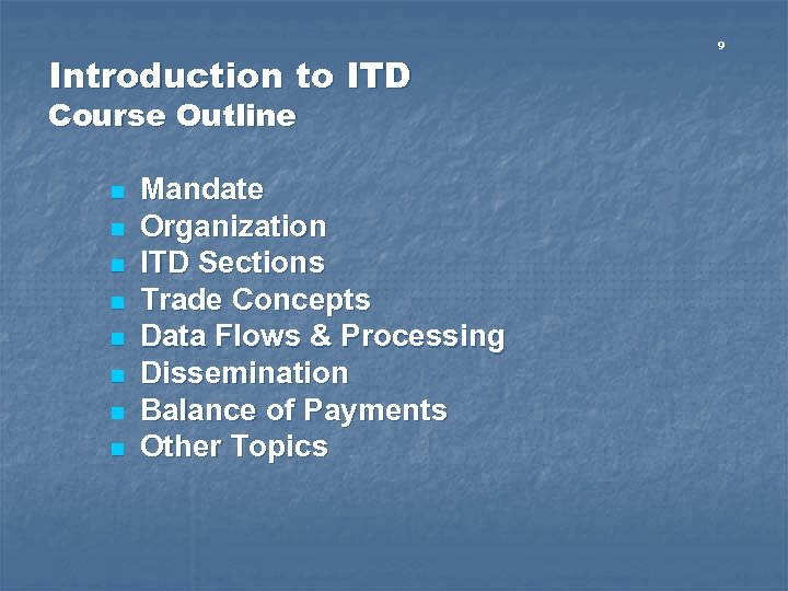 Introduction to ITD Course Outline n n n n Mandate Organization ITD Sections Trade