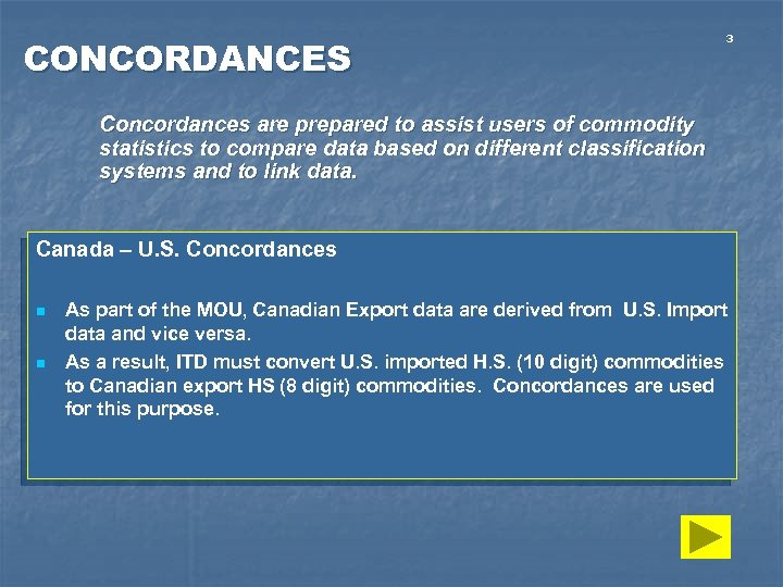 CONCORDANCES 3 Concordances are prepared to assist users of commodity statistics to compare data