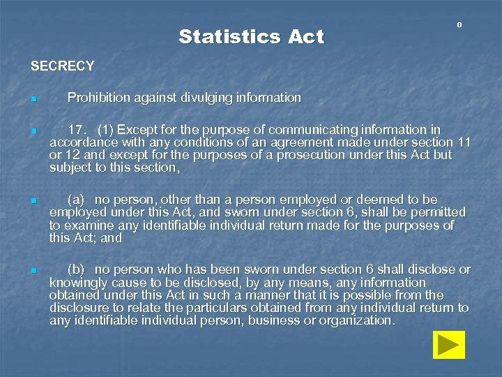 Statistics Act 0 SECRECY n Prohibition against divulging information n 17. (1) Except for