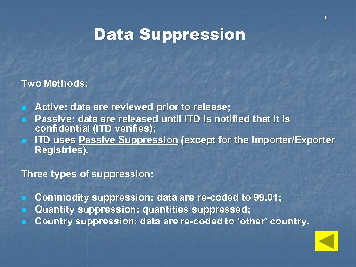 1 Data Suppression Two Methods: n n n Active: data are reviewed prior to