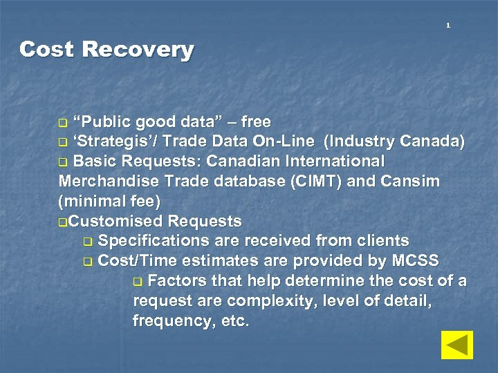"""1 Cost Recovery """"Public good data"""" – free q 'Strategis'/ Trade Data On-Line (Industry"""