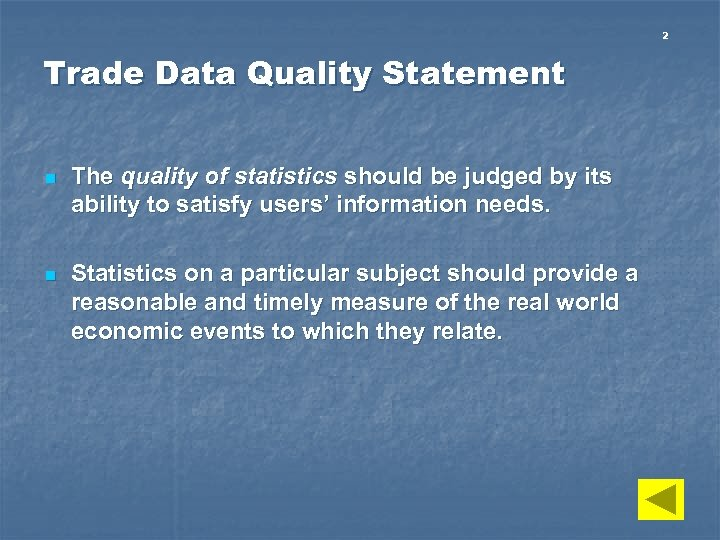 2 Trade Data Quality Statement n The quality of statistics should be judged by