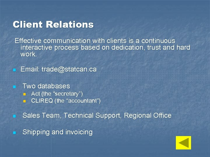 Client Relations Effective communication with clients is a continuous interactive process based on dedication,