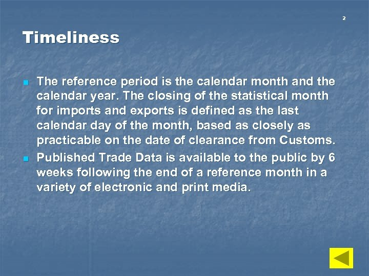 2 Timeliness n n The reference period is the calendar month and the calendar