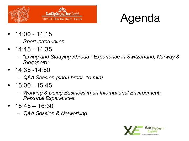 Agenda • 14: 00 - 14: 15 – Short introduction • 14: 15 -