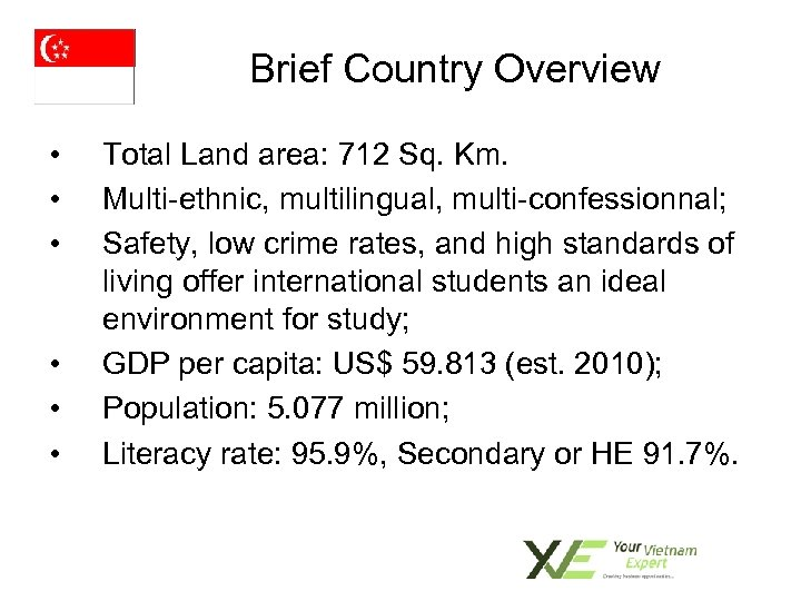 Brief Country Overview • • • Total Land area: 712 Sq. Km. Multi-ethnic, multilingual,
