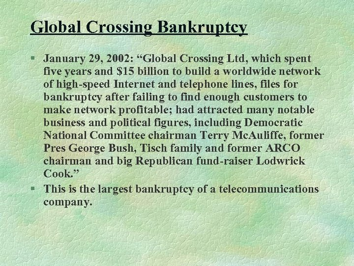 """Global Crossing Bankruptcy § January 29, 2002: """"Global Crossing Ltd, which spent five years"""