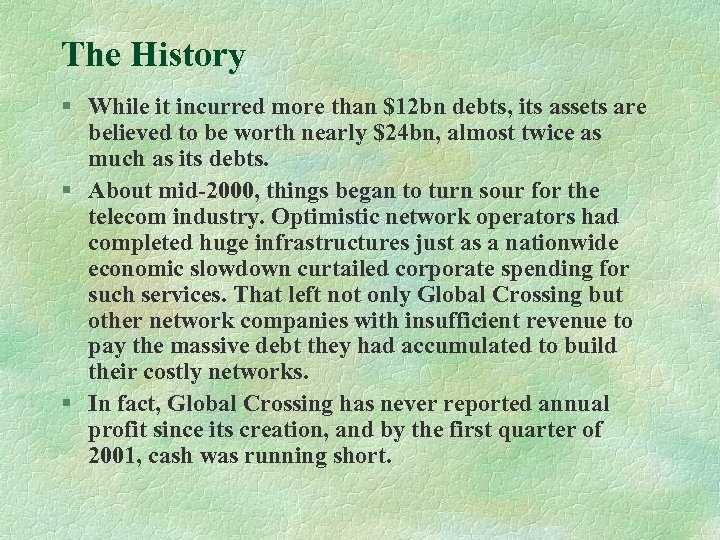 The History § While it incurred more than $12 bn debts, its assets are