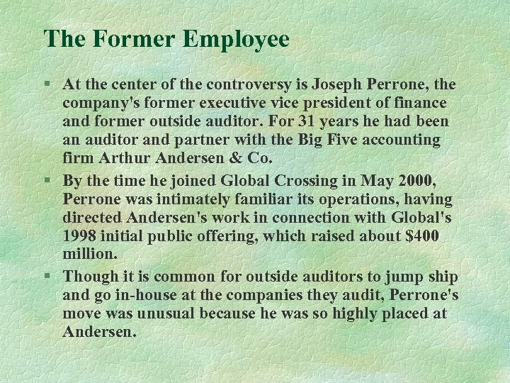 The Former Employee § At the center of the controversy is Joseph Perrone, the