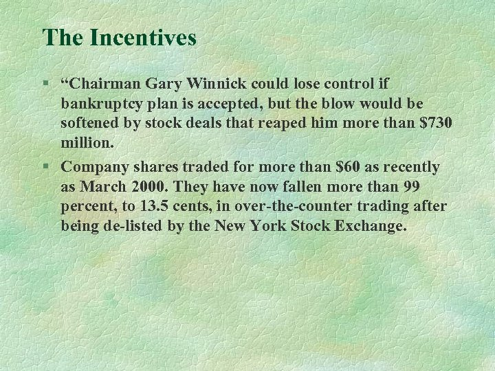 """The Incentives § """"Chairman Gary Winnick could lose control if bankruptcy plan is accepted,"""