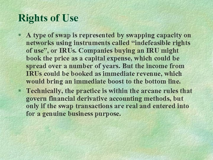 Rights of Use § A type of swap is represented by swapping capacity on
