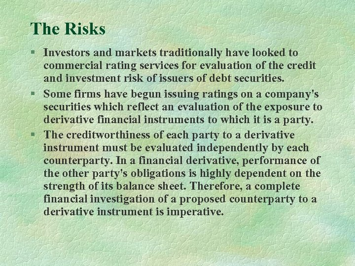 The Risks § Investors and markets traditionally have looked to commercial rating services for
