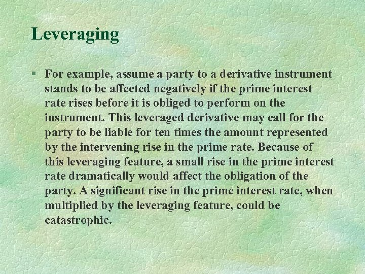 Leveraging § For example, assume a party to a derivative instrument stands to be