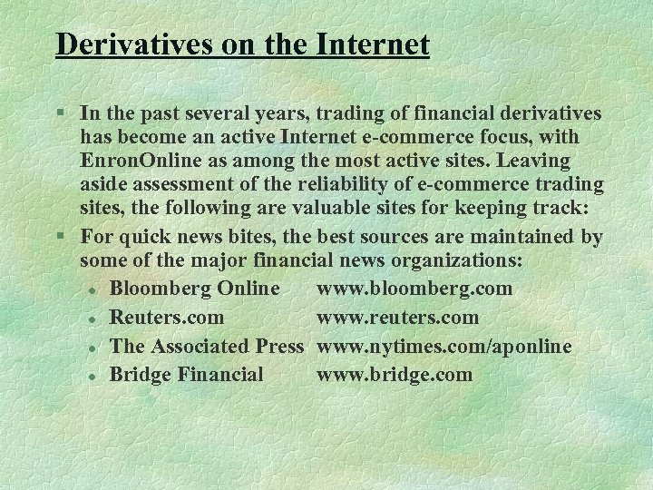 Derivatives on the Internet § In the past several years, trading of financial derivatives