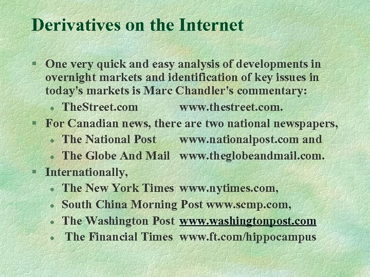 Derivatives on the Internet § One very quick and easy analysis of developments in