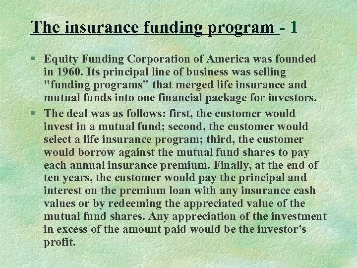 The insurance funding program - 1 § Equity Funding Corporation of America was founded