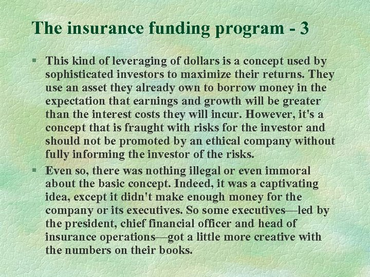 The insurance funding program - 3 § This kind of leveraging of dollars is