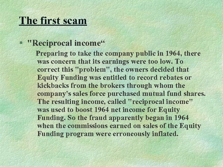 The first scam §