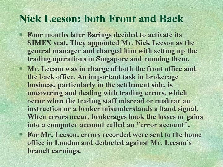 Nick Leeson: both Front and Back § Four months later Barings decided to activate