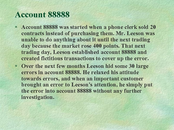 Account 88888 § Account 88888 was started when a phone clerk sold 20 contracts