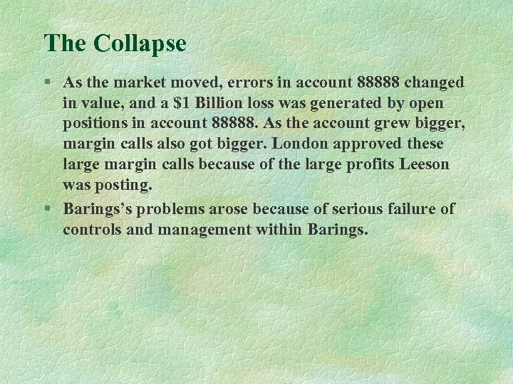 The Collapse § As the market moved, errors in account 88888 changed in value,