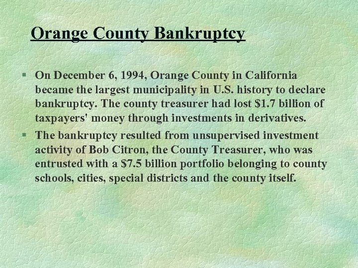 Orange County Bankruptcy § On December 6, 1994, Orange County in California became the