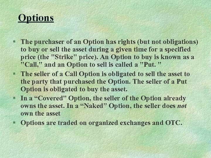 Options § The purchaser of an Option has rights (but not obligations) to buy