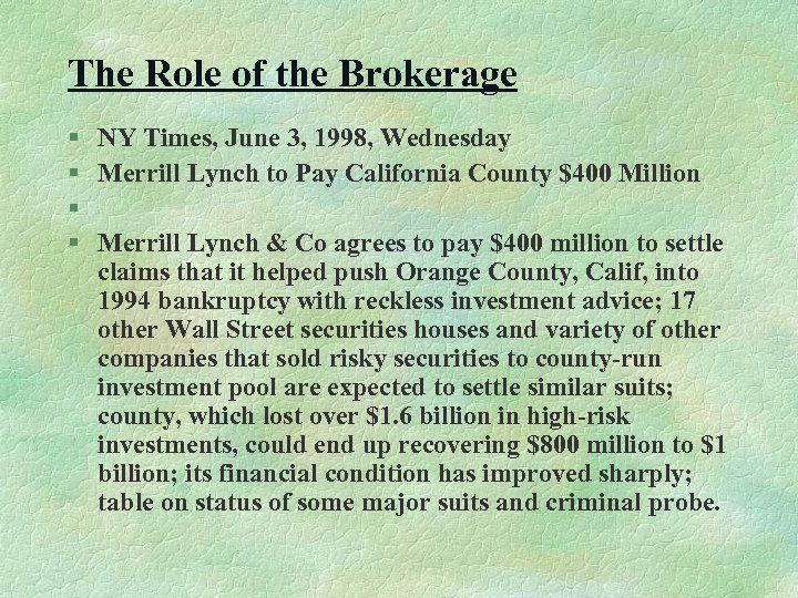 The Role of the Brokerage § § NY Times, June 3, 1998, Wednesday Merrill