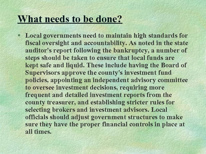 What needs to be done? § Local governments need to maintain high standards for